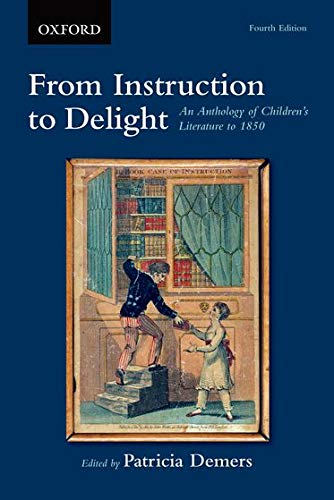 9780199010882: From Instruction to Delight: An Anthology of Children's Literature to 1850