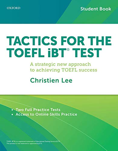 9780199020171: Tactics for the TOEFL iBT Test: A strategic new approach for achieving TOEFL success (Tactics for the TOEFL iBT (R) Test)