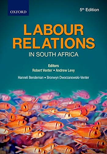 Labour Relations in South Africa: Levy, Andrew, Venter,