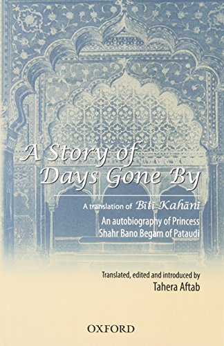 A Story of Days Gone By: A: Aftab, Tahira