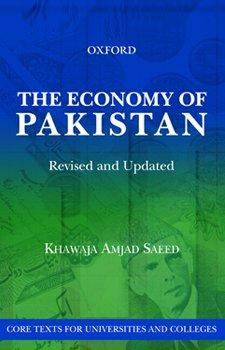 THE ECONOMY OF PAKISTAN: REVISED AND UPDATED: Khawaja Amjad Saeed