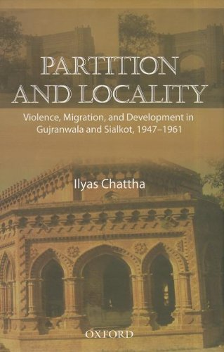 9780199061723: Partition and Locality: Violence, Migration, and Development in Gujranwala and Sialkot 1947-1961