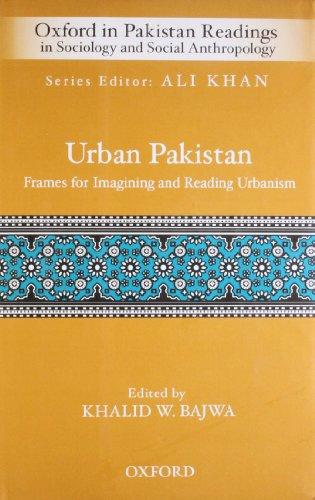 Urban Pakistan: Frames for Reading and Imagining: Khalid W. Bajwa;
