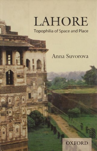 9780199063550: Lahore: Topophilia of Space and Place