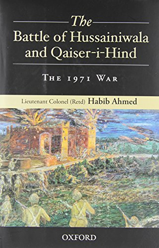 9780199064724: The Battle of Hussainiwala and Qaiser-i-Hind: The 1971 War