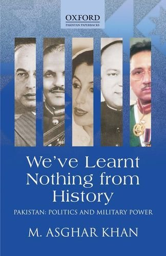 We've Learnt Nothing from History: M. Asghar Khan