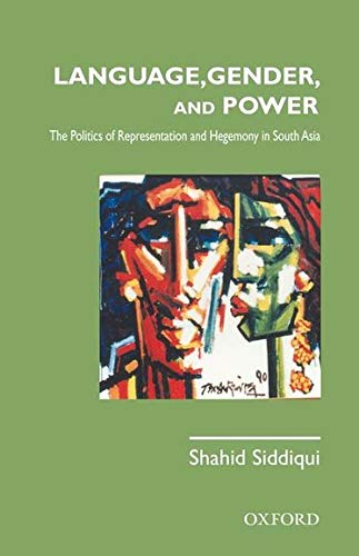 Language, Gender, and Power:: Politics of Representation: Siddiqui, Shahid