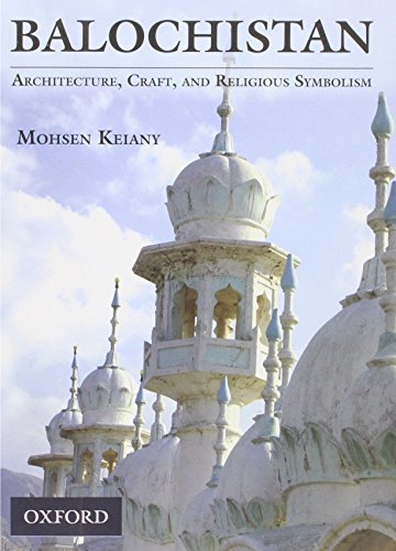 9780199067848: Balochistan: Architecture, Craft, and Religious Symbolism