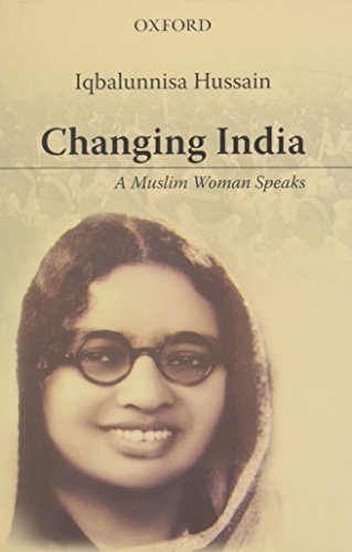 9780199068364: Changing India: A Muslim Woman Speaks