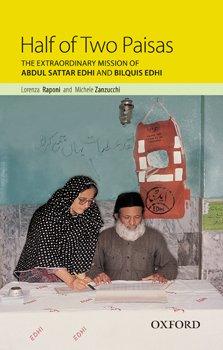 9780199068524: Half of Two Paisas the Extraordinary Mission of Abdul Sattar Edhi and Bilquis Edhi