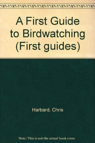 9780199100590: A First Guide to Birdwatching (First guides)