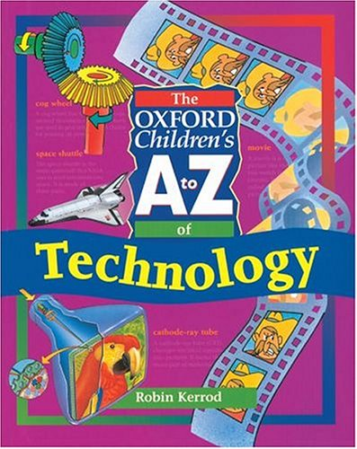 9780199100880: The Oxford Children's A to Z of Technology