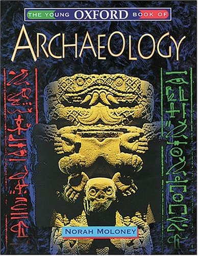 9780199101009: The Young Oxford Book of Archaeology (Young Oxford Books)