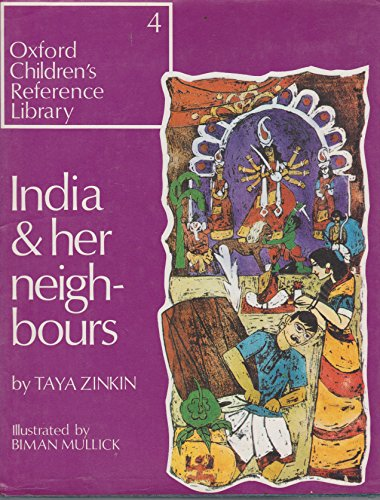 India and Her Neighbours (Oxford Children's Reference: Zinkin, Taya