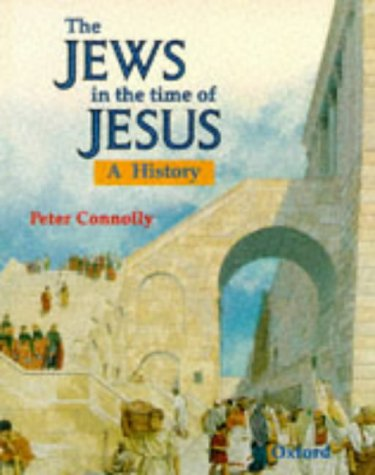 The Jews in the Time of Jesus: A History (Rebuilding the Past): Connolly, Peter