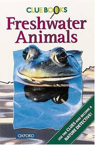 9780199101849: Freshwater Animals (Clue Books)