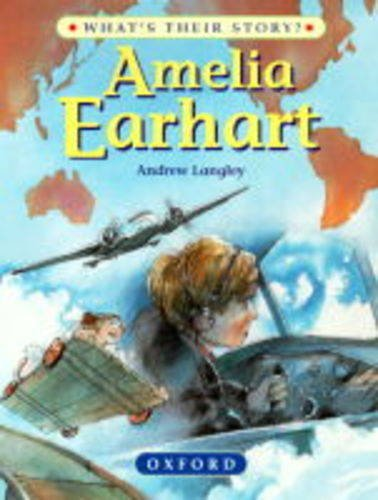 9780199101924: Amelia Earhart: The Pioneering Pilot (What's Their Story?)
