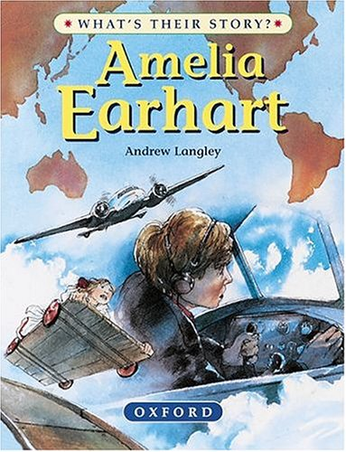 9780199101986: Amelia Earhart: The Pioneering Pilot (What's Their Story?)