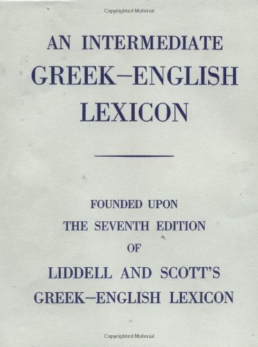 9780199102068: An Intermediate Greek-English Lexicon: Founded upon the Seventh Edition of Liddell and Scott's Greek-English Lexicon