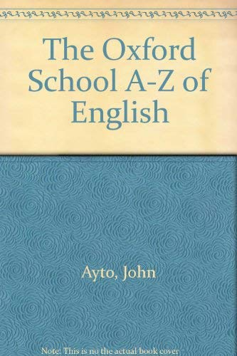 9780199103089: The Oxford School A-Z of English