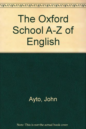 The Oxford School A-Z of English (9780199103096) by John Ayto