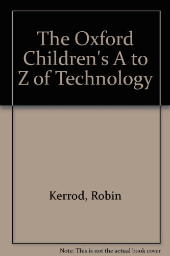 9780199103591: The Oxford Children's A to Z of Technology