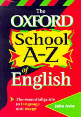 The Oxford School A-Z of English (9780199103614) by Ayto, John