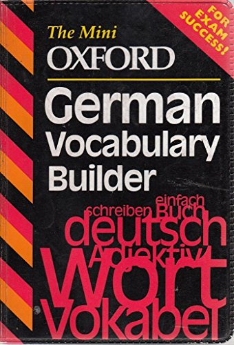 9780199103904: The Mini Oxford German Vocabulary Builder (The mini Oxford vocabulary builders)