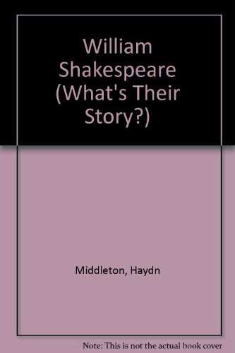 9780199104321: William Shakespeare (What's Their Story?)