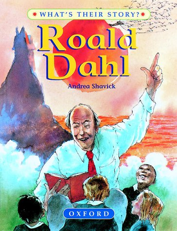 9780199104406: Roald Dahl: The Champion Storyteller (What's Their Story?)