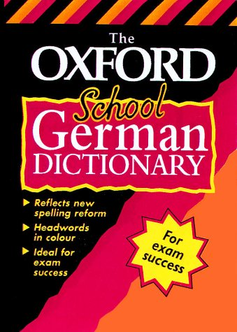 9780199104512: The Oxford School German Dictionary (Bilingual Dictionary)