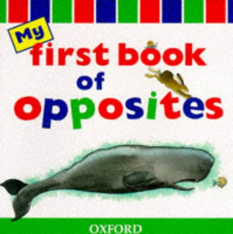 9780199104819: My First Book of Opposites