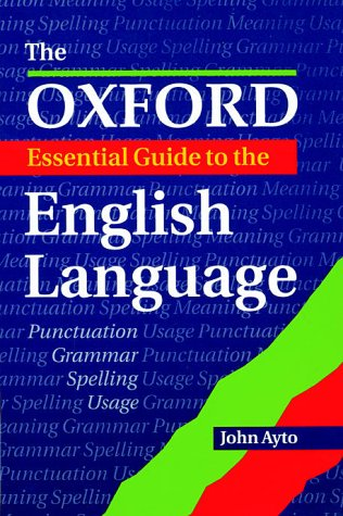 The Oxford Essential Guide to the English Language (9780199105199) by John Ayto