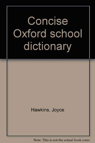 9780199105267: Concise Oxford school dictionary