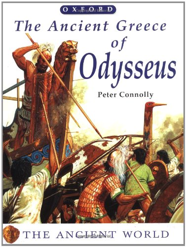 The Ancient Greece of Odysseus (The Ancient World): Connolly, Peter