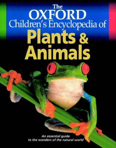 9780199106073: The Oxford Children's Encyclopedia of Plants and Animals