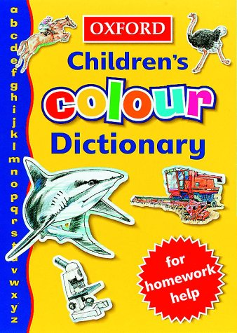 OXFORD COLOUR CHILDRENS DICTIONARY: Sansome, Rosemary, Reid,