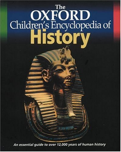 9780199107766: The Oxford Children's Encyclopedia of History