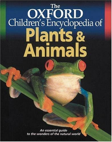 9780199107773: The Oxford Children's Encyclopedia of Plants and Animals