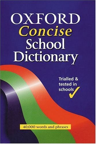9780199109081: Oxford Concise School Dictionary