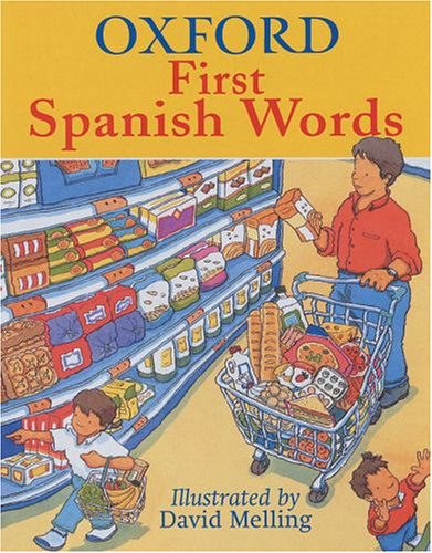 9780199109531: OXFORD FIRST SPANISH WORDS