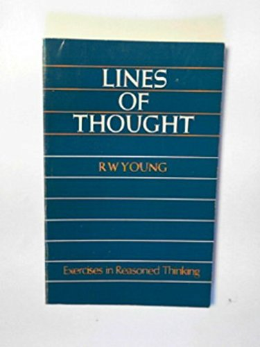 9780199110292: Lines of Thought: Exercises in Reasoned Thinking