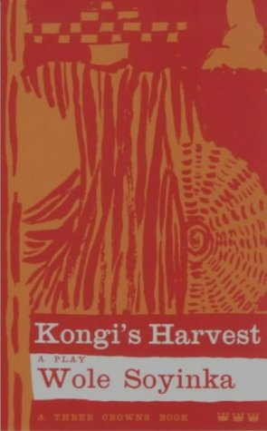 Kongi's Harvest: A Play (Three Crowns Books) (0199110859) by Wole Soyinka