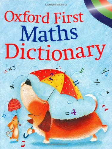 9780199111633: Oxford First Maths Dictionary