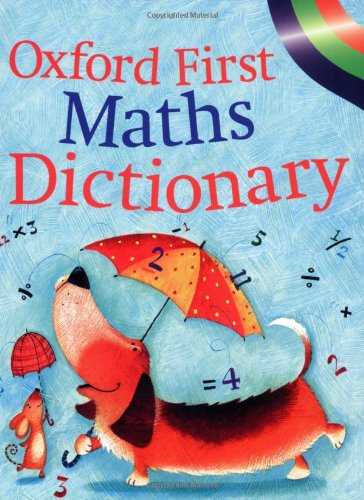 9780199111640: Oxford First Maths Dictionary