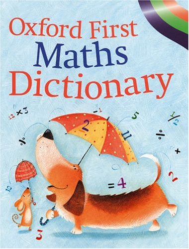 9780199111671: Oxford First Maths Dictionary