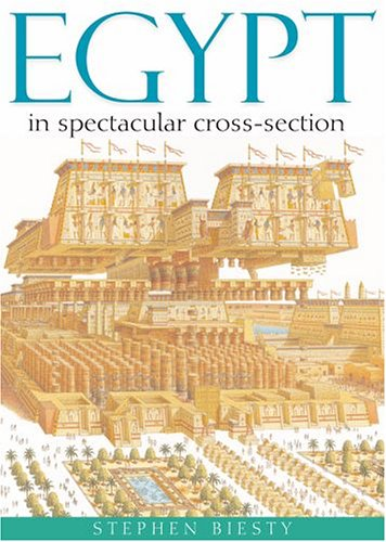Egypt: In Spectacular Cross-Section (0199111774) by Stephen Biesty; Stewart Ross