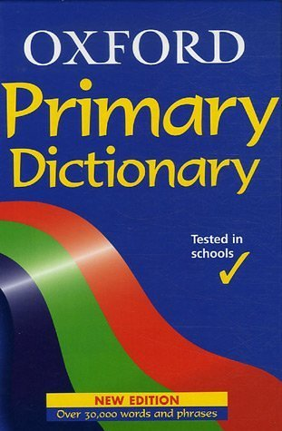 OXFORD PRIMARY DICTIONARY.: Allen, Robert and Andrew Delahunty. (editors).