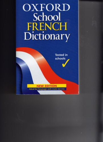 9780199112654: Oxford School French Dictionary