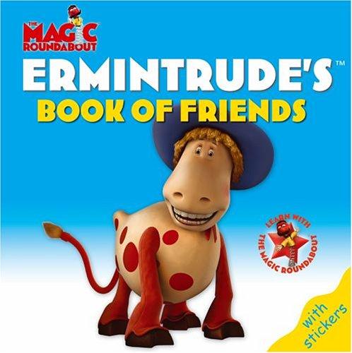 9780199112753: Ermintrude's Book of Friends (Magic Roundabout)